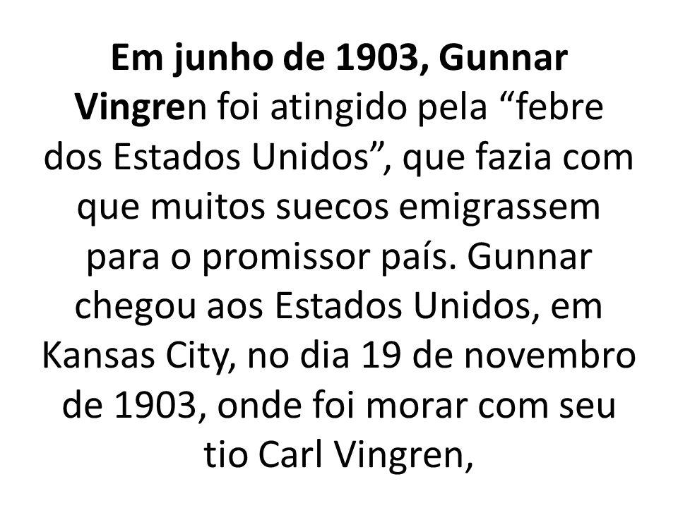 Em junho de 1903, Gunnar Vingren foi atingido pela febre dos Estados Unidos, que fazia com que muitos suecos emigrassem para o promissor país.