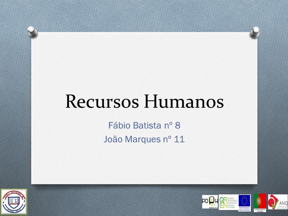Recursos Humanos Fábio Batista nº 8 João Marques nº 11