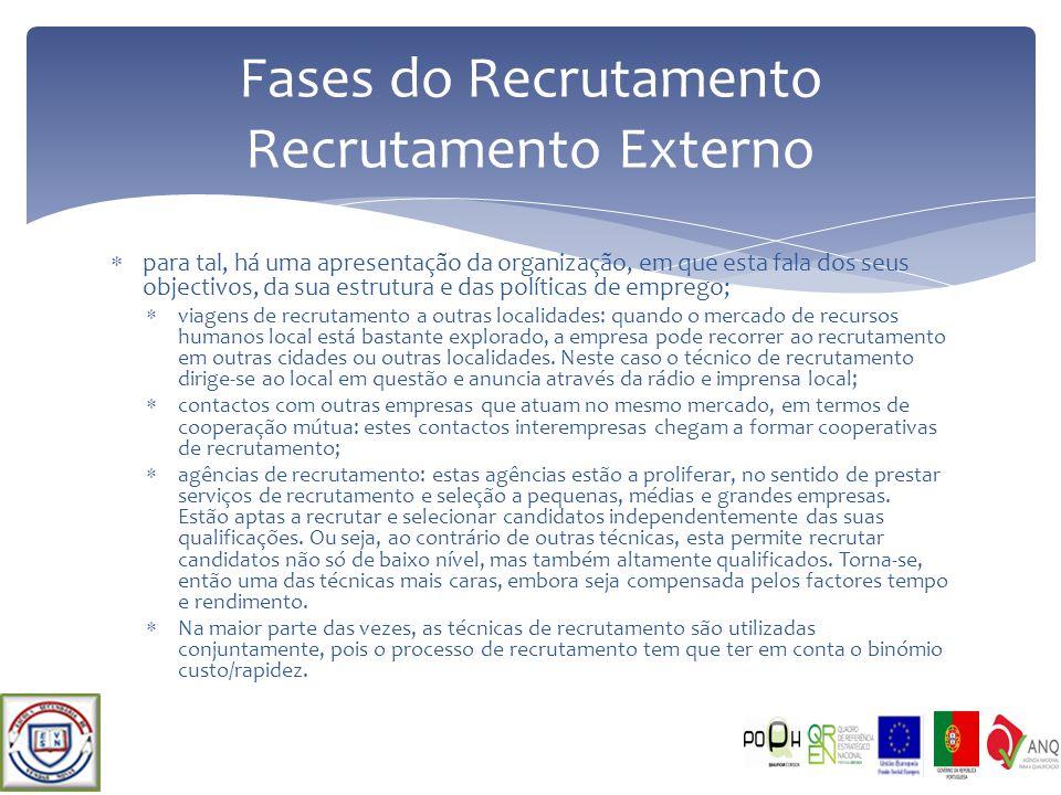 para tal, há uma apresentação da organização, em que esta fala dos seus objectivos, da sua estrutura e das políticas de emprego; viagens de recrutamen