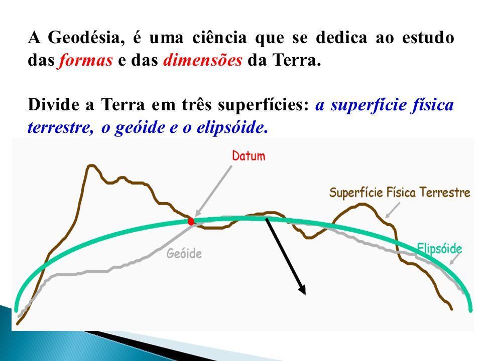 A Geodésia, é uma ciência que se dedica ao estudo das formas e das dimensões da Terra. Divide a Terra em três superfícies: a superfície física terrest