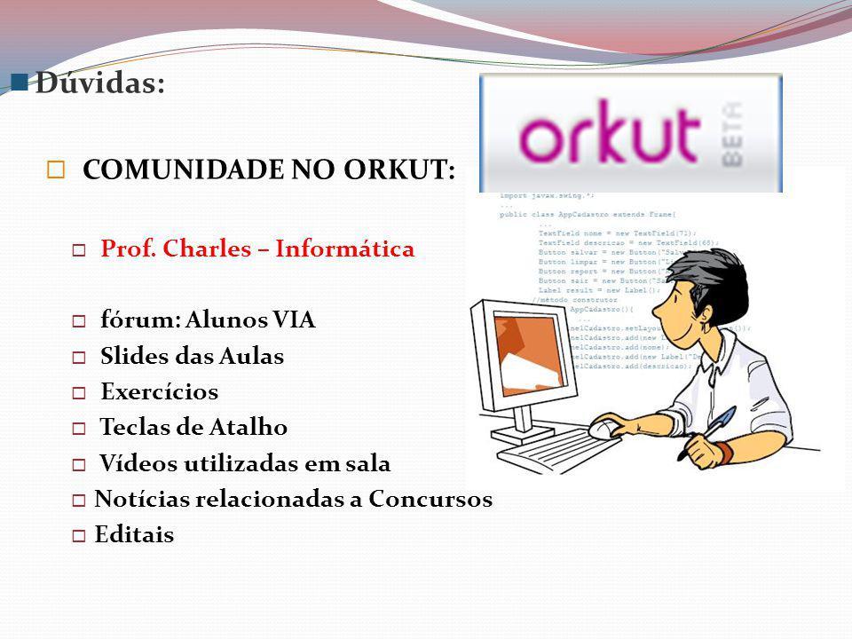 Dúvidas: COMUNIDADE NO ORKUT: Prof.