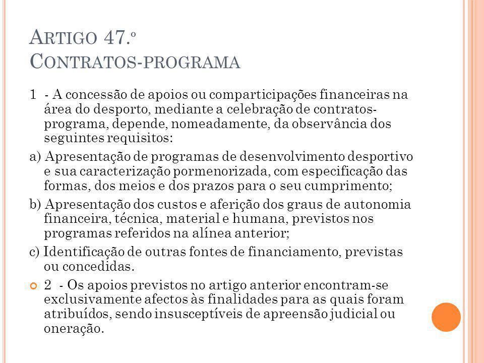 A RTIGO 47. º C ONTRATOS - PROGRAMA 1 - A concessão de apoios ou comparticipações financeiras na área do desporto, mediante a celebração de contratos-