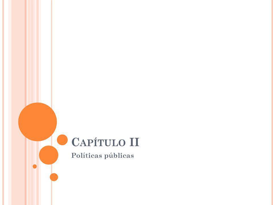 C APÍTULO II Políticas públicas