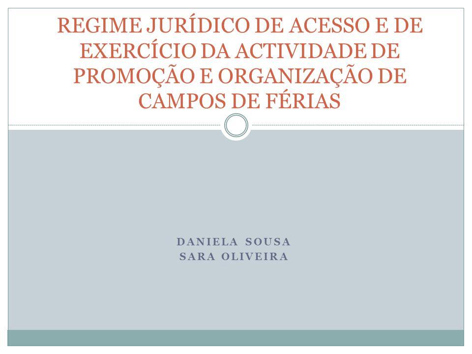 DANIELA SOUSA SARA OLIVEIRA REGIME JURÍDICO DE ACESSO E DE EXERCÍCIO DA ACTIVIDADE DE PROMOÇÃO E ORGANIZAÇÃO DE CAMPOS DE FÉRIAS