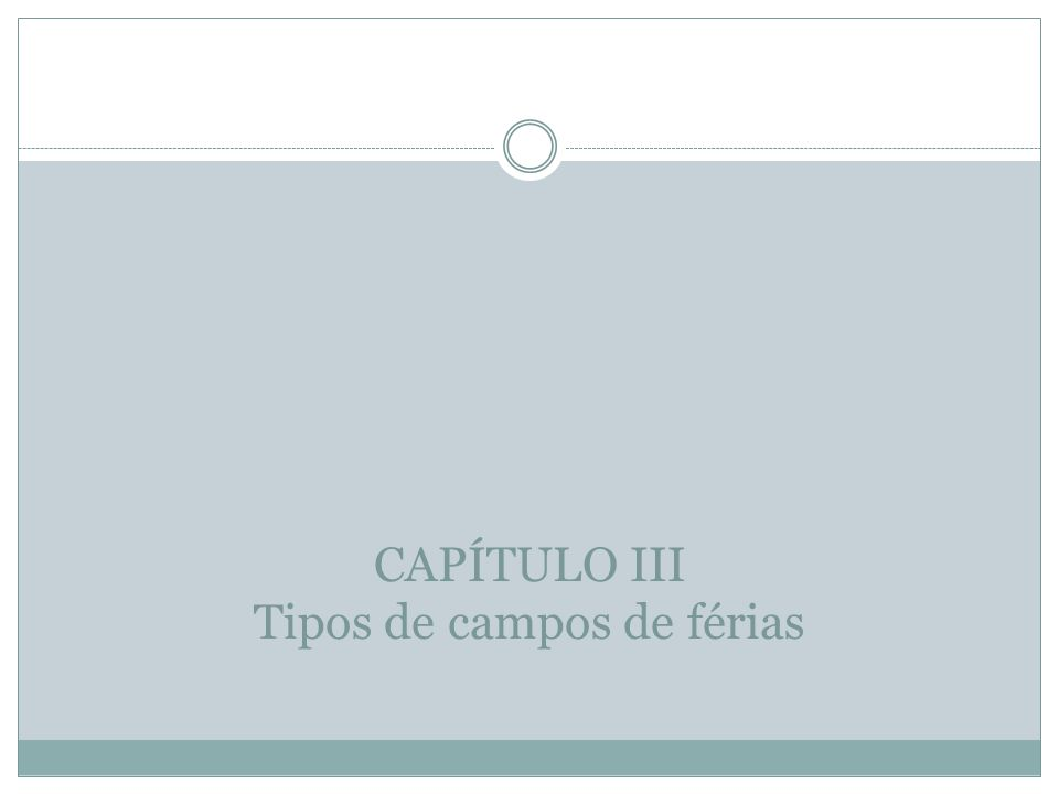 CAPÍTULO III Tipos de campos de férias