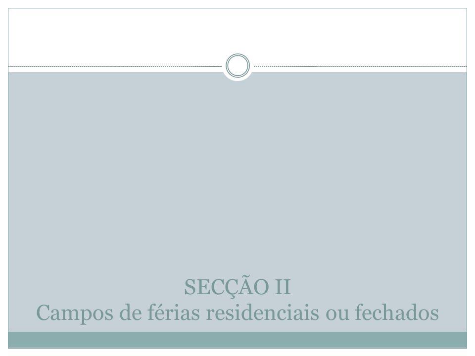 SECÇÃO II Campos de férias residenciais ou fechados