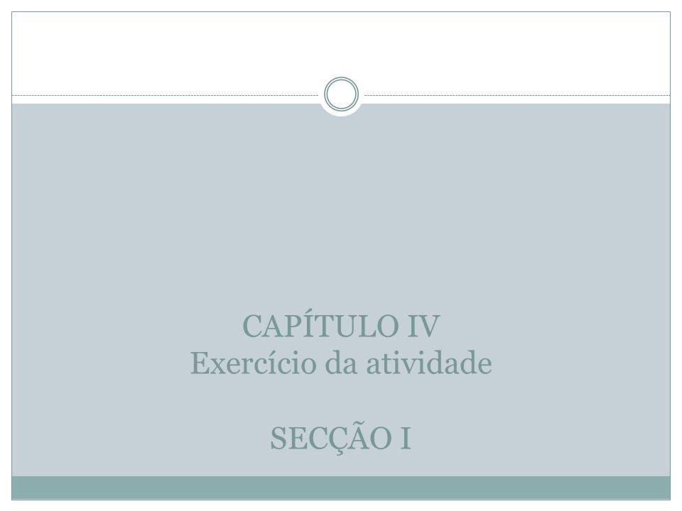 CAPÍTULO IV Exercício da atividade SECÇÃO I