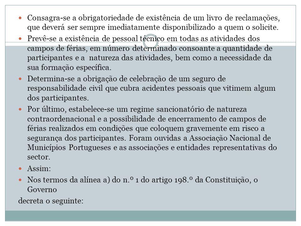 Artigo 8.º Registo 1 - O IPJ deve organizar e manter atualizado um registo das entidades licenciadas para a organização de campos de férias.