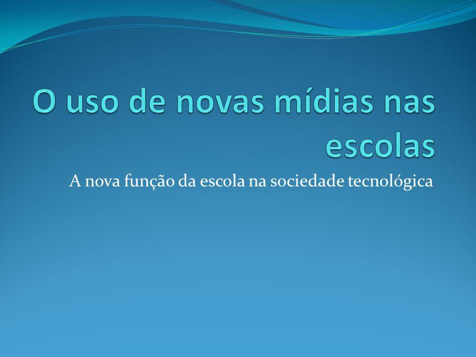 A nova função da escola na sociedade tecnológica