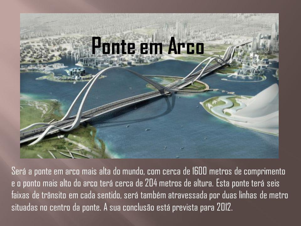 Ponte em Arco Será a ponte em arco mais alta do mundo, com cerca de 1600 metros de comprimento e o ponto mais alto do arco terá cerca de 204 metros de
