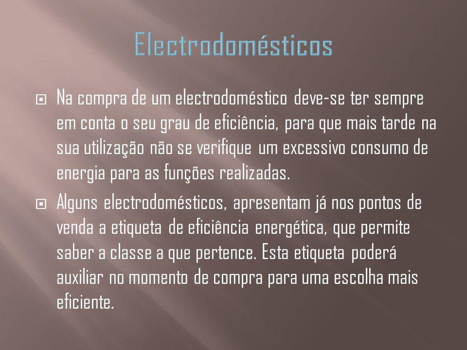 Na compra de um electrodoméstico deve-se ter sempre em conta o seu grau de eficiência, para que mais tarde na sua utilização não se verifique um exces