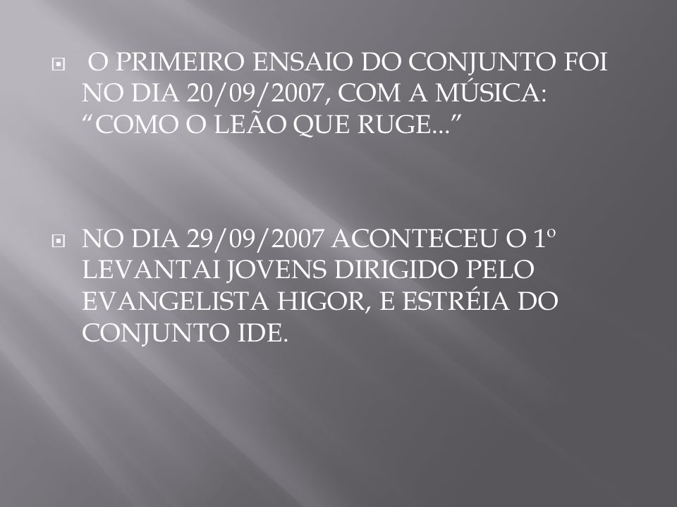 O PRIMEIRO CULTO DE JOVENS SOBRE ESTA NOVA DIREÇÃO FOI REALIZADO NO DIA 22/09/2007 TENDO COMO PRELETOR O PASTOR GEOVANNE.