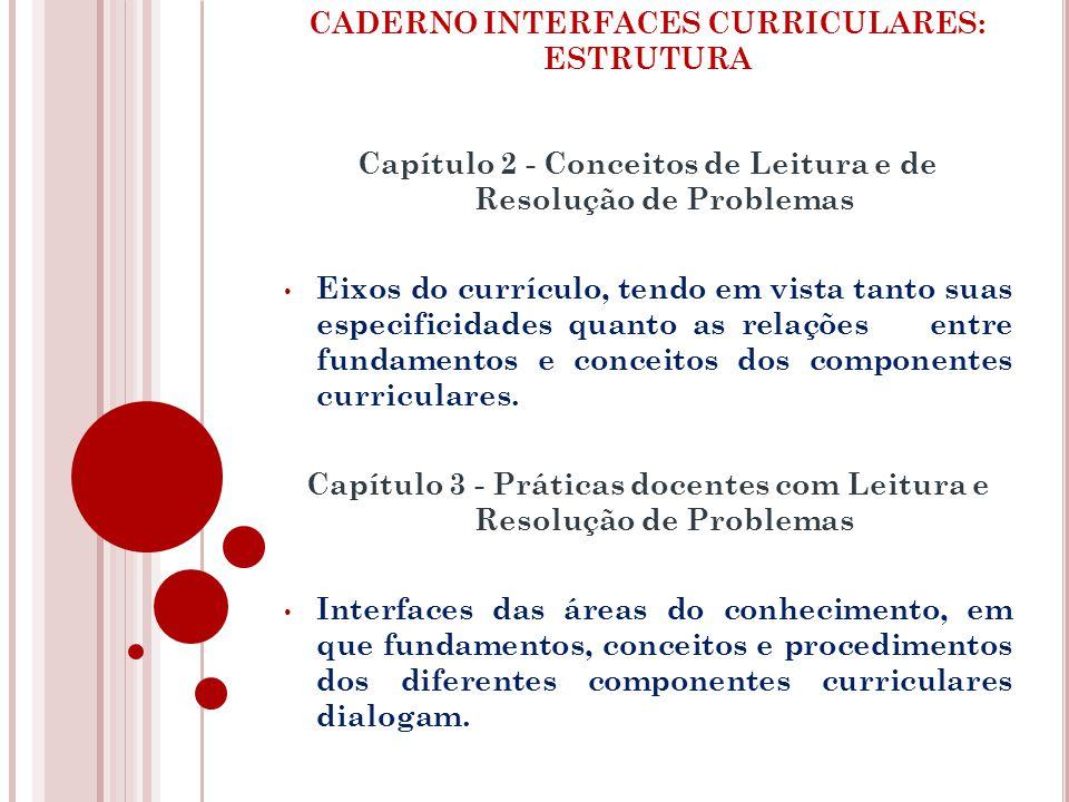 Capítulo 2 - Conceitos de Leitura e de Resolução de Problemas Eixos do currículo, tendo em vista tanto suas especificidades quanto as relações entre f