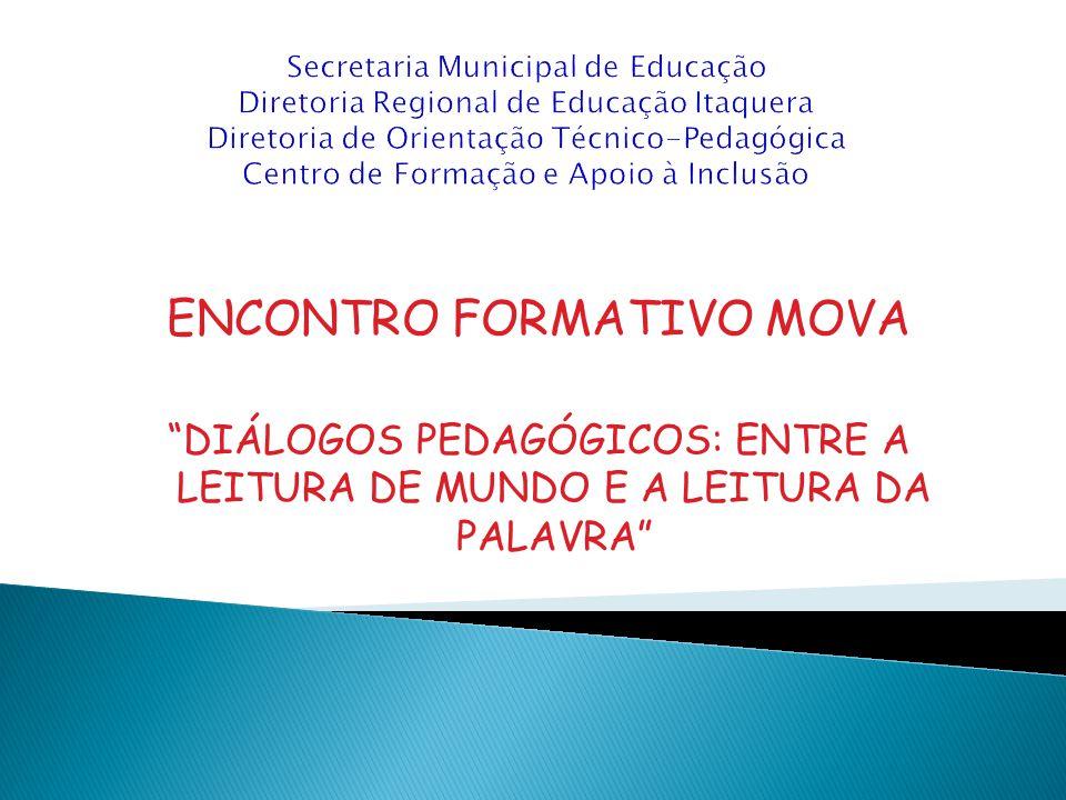 Secretaria Municipal de Educação Diretoria Regional de Educação Itaquera Diretoria de Orientação Técnico-Pedagógica Centro de Formação e Apoio à Inclu