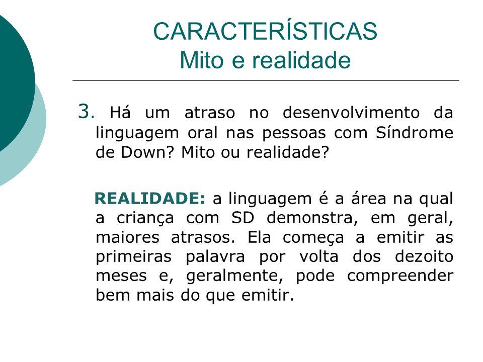 CARACTERÍSTICAS Mito e realidade 3.