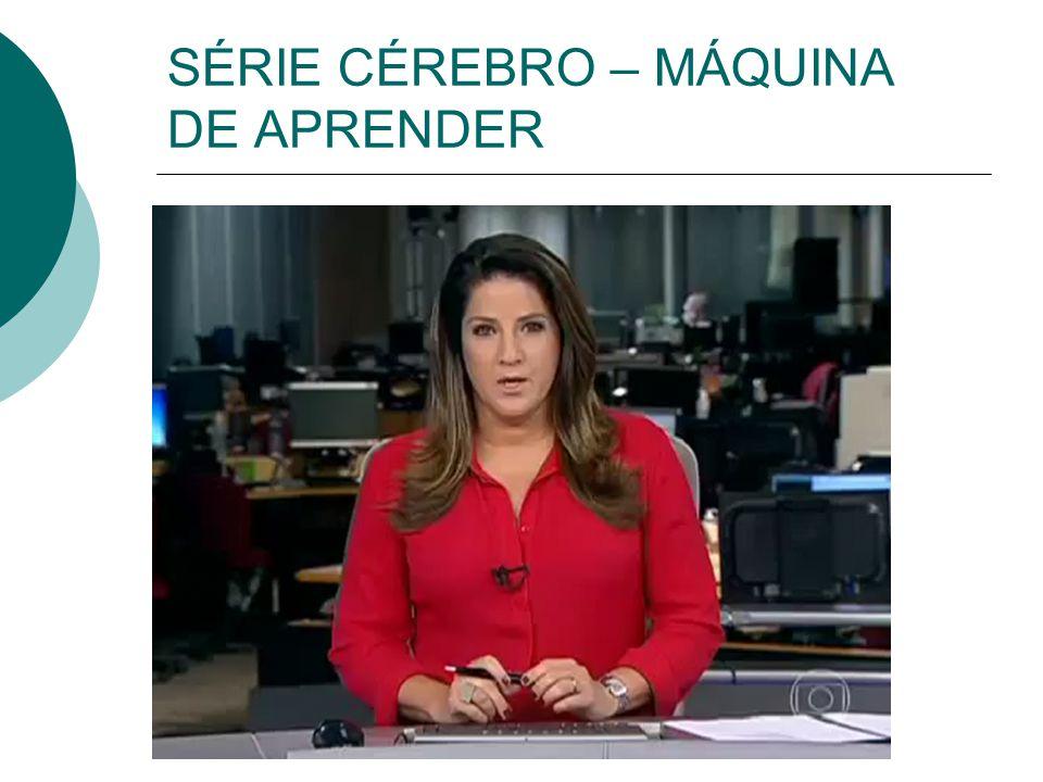 SÉRIE CÉREBRO – MÁQUINA DE APRENDER