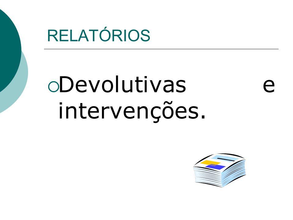 RELATÓRIOS Devolutivas e intervenções.