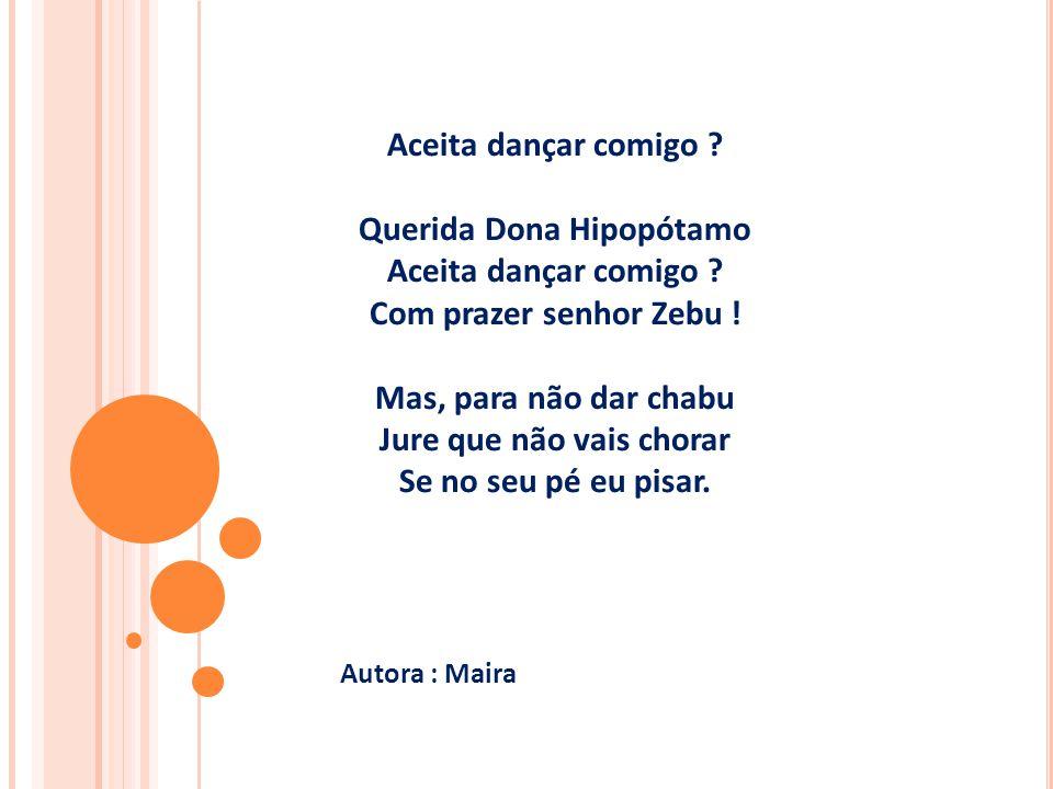 Aceita dançar comigo .Querida Dona Hipopótamo Aceita dançar comigo .