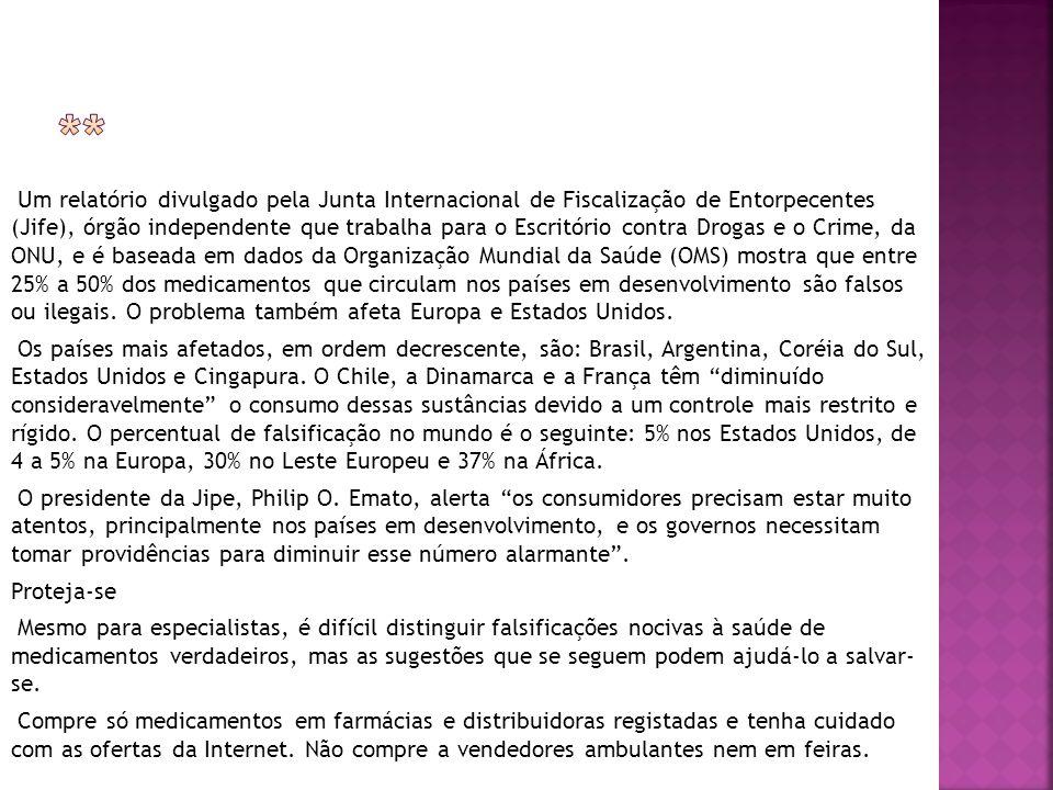 Um relatório divulgado pela Junta Internacional de Fiscalização de Entorpecentes (Jife), órgão independente que trabalha para o Escritório contra Drog