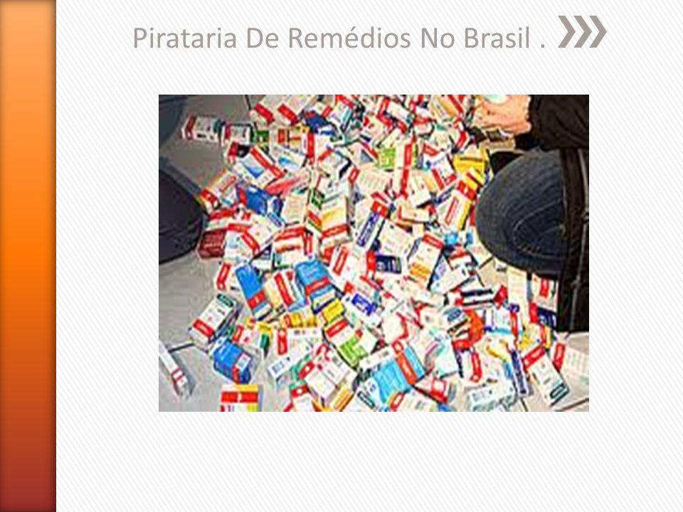 Pirataria De Remédios No Brasil.