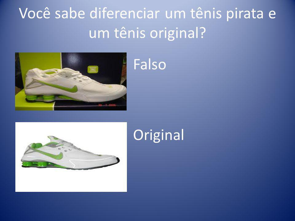 Você sabe diferenciar um tênis pirata e um tênis original? Falso Original