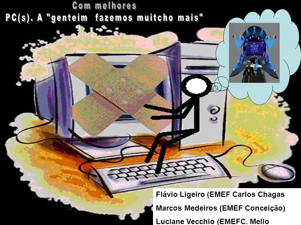 Flávio Ligeiro (EMEF Carlos Chagas Marcos Medeiros (EMEF Conceição) Luciane Vecchio (EMEFC. Mello