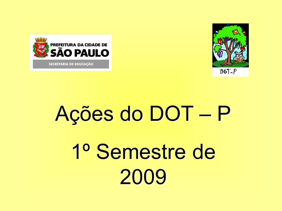 Ações do DOT – P 1º Semestre de 2009