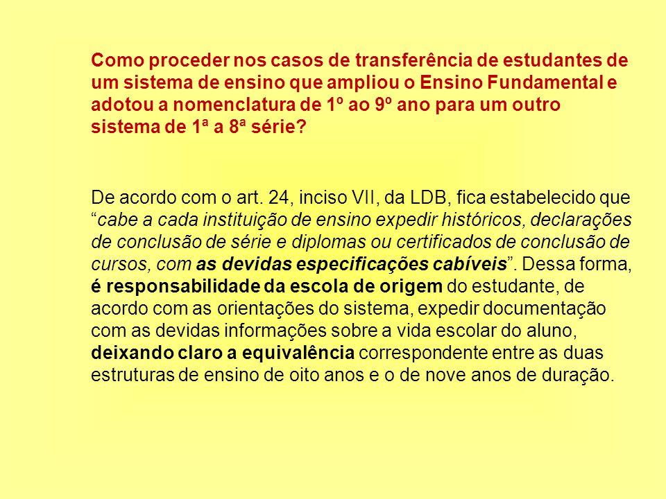 Como proceder nos casos de transferência de estudantes de um sistema de ensino que ampliou o Ensino Fundamental e adotou a nomenclatura de 1º ao 9º ano para um outro sistema de 1ª a 8ª série.