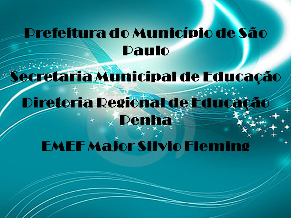 Prefeitura do Município de São Paulo Secretaria Municipal de Educação Diretoria Regional de Educação Penha EMEF Major Silvio Fleming