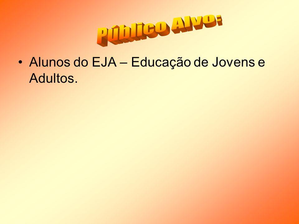 Alunos do EJA – Educação de Jovens e Adultos.