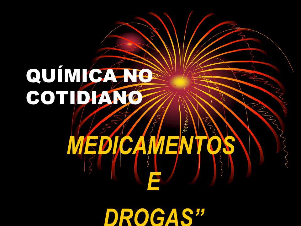 QUÍMICA NO COTIDIANO MEDICAMENTOS E DROGAS