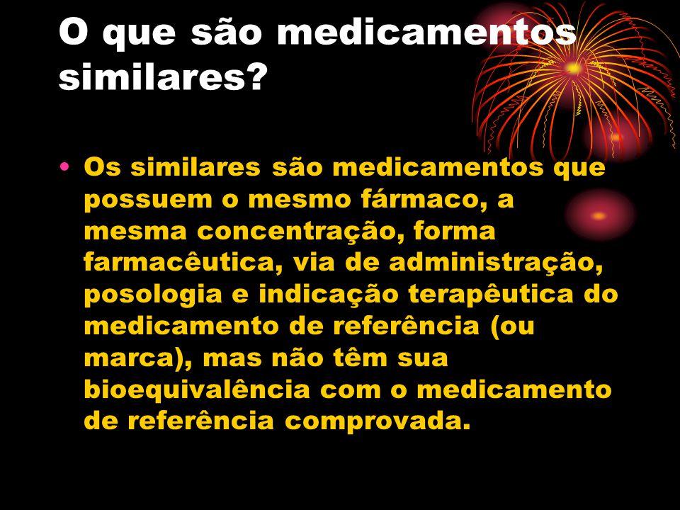 O que são medicamentos similares? Os similares são medicamentos que possuem o mesmo fármaco, a mesma concentração, forma farmacêutica, via de administ