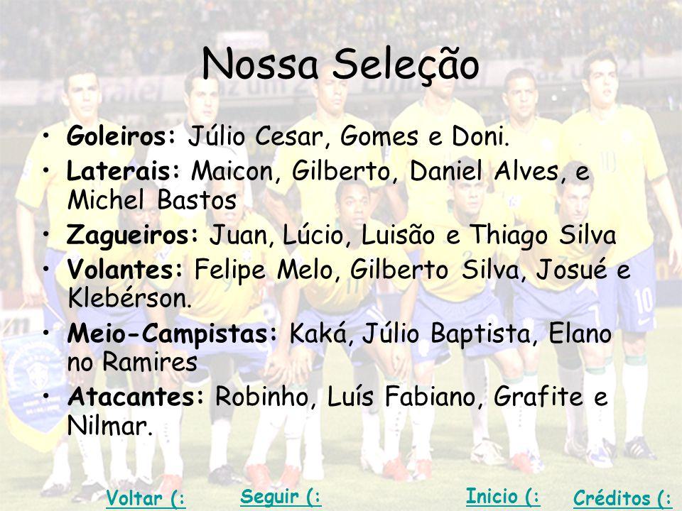 Nossa Seleção Goleiros: Júlio Cesar, Gomes e Doni.