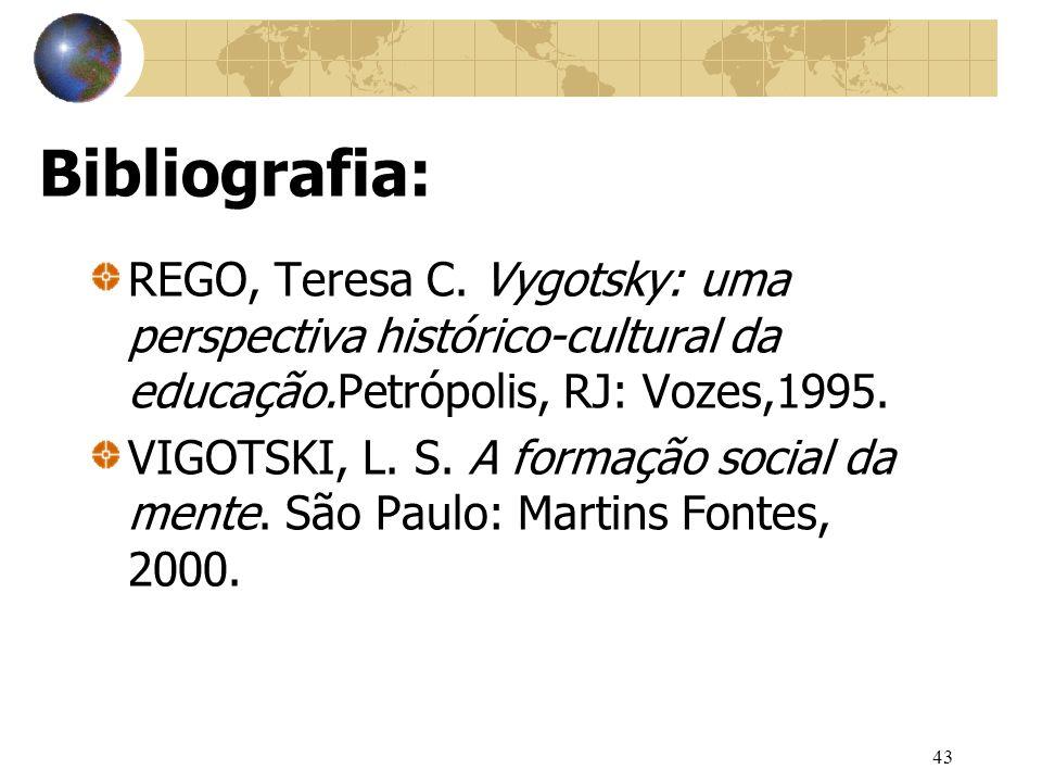 43 Bibliografia: REGO, Teresa C.