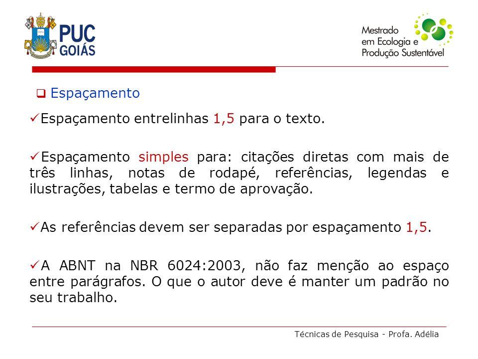 Técnicas de Pesquisa - Profa.Adélia Folha de Aprovação Elemento obrigatório.