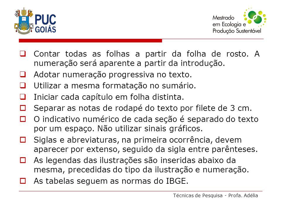 Técnicas de Pesquisa - Profa.Adélia Legislação DISTRITO FEDERAL.