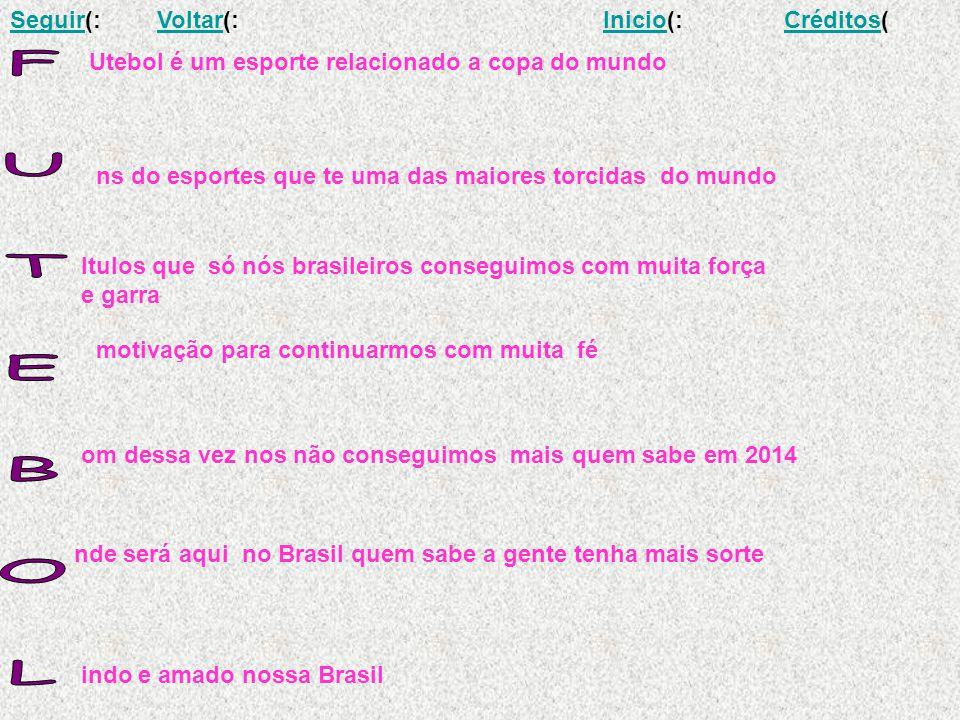 Utebol é um esporte relacionado a copa do mundo ns do esportes que te uma das maiores torcidas do mundo Itulos que só nós brasileiros conseguimos com