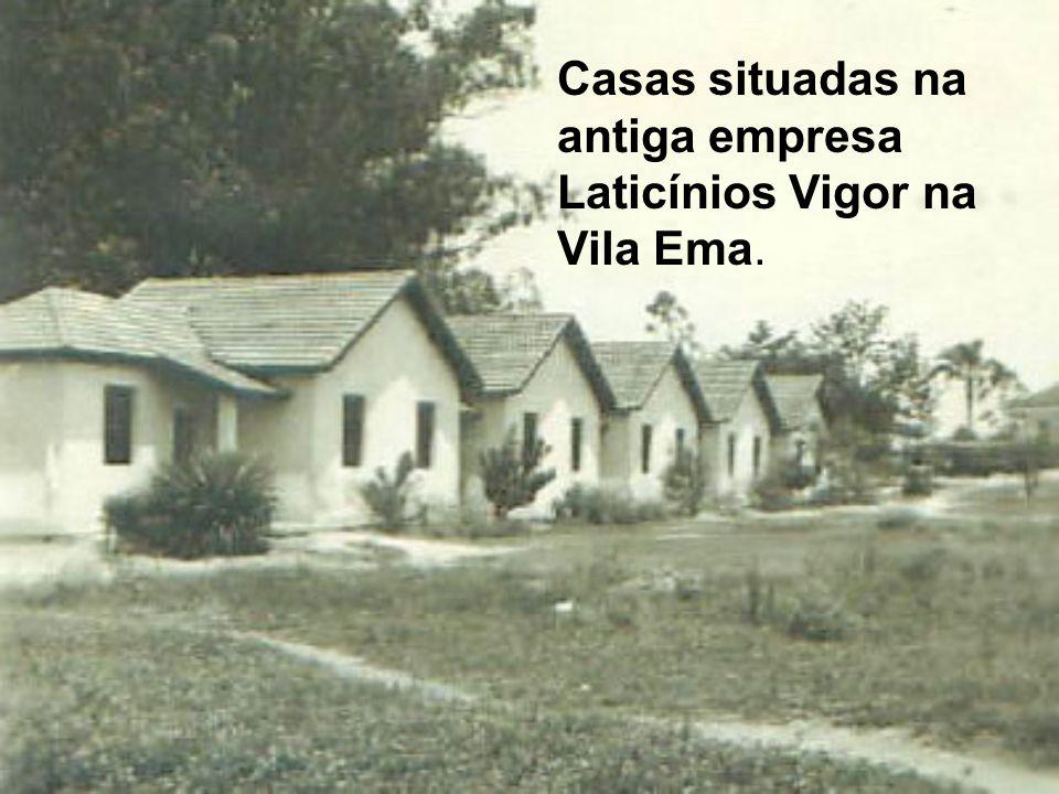 Casas situadas na antiga empresa Laticínios Vigor na Vila Ema.