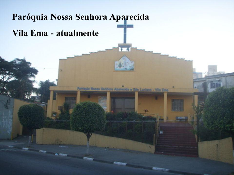 Paróquia Nossa Senhora Aparecida Vila Ema - atualmente