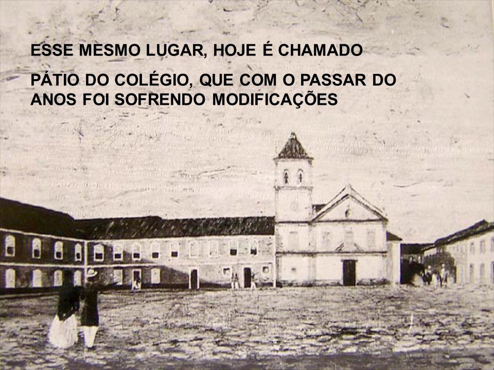 PÁTIO DO COLÉGIO ATUALMENTE