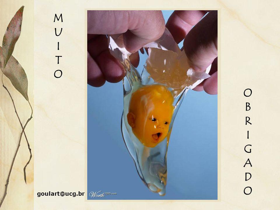 MUITOMUITO OBRIGADOOBRIGADO goulart@ucg.br