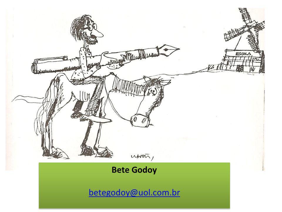 Bete Godoy betegodoy@uol.com.br Bete Godoy betegodoy@uol.com.br