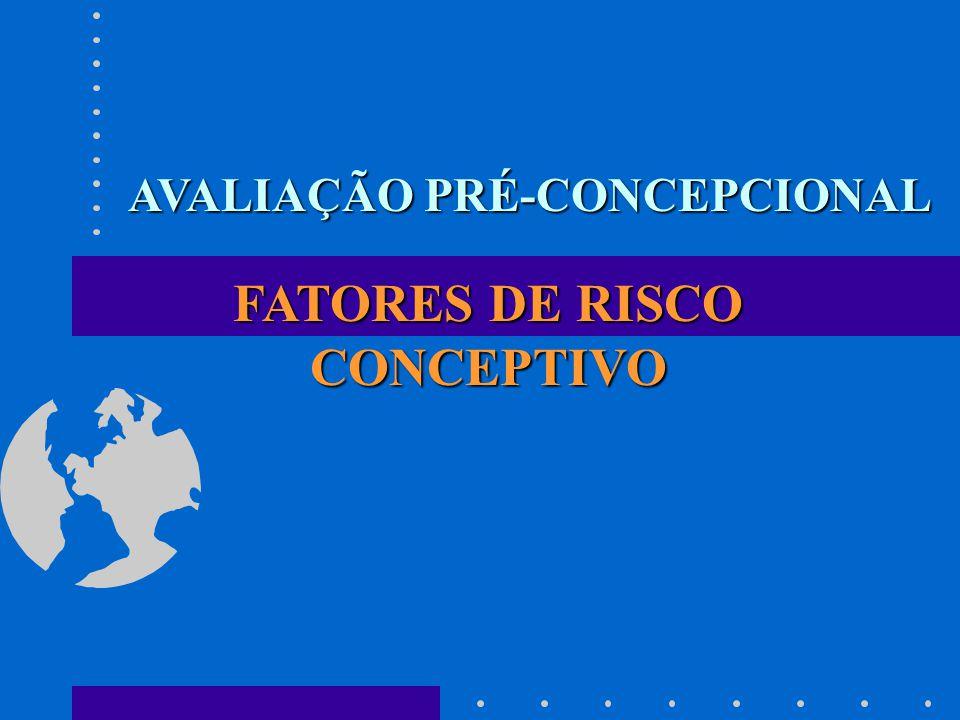 AVALIAÇÃO PRÉ-CONCEPCIONAL FATORES DE RISCO CONCEPTIVO