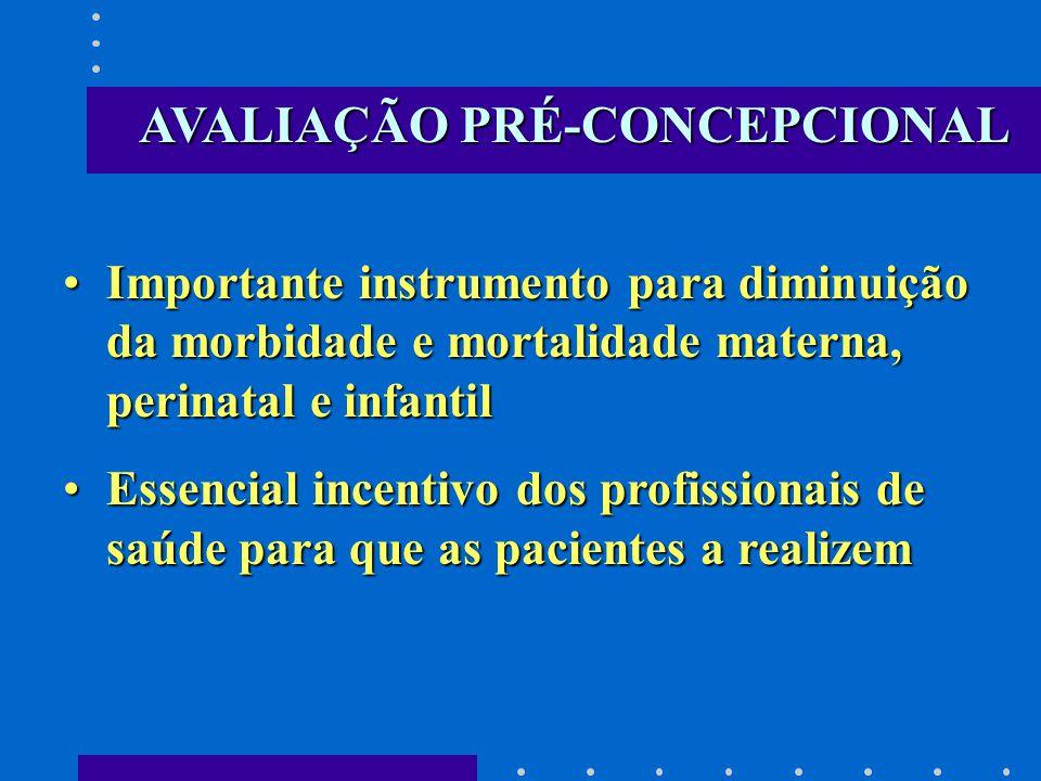 Importante instrumento para diminuição da morbidade e mortalidade materna, perinatal e infantilImportante instrumento para diminuição da morbidade e m