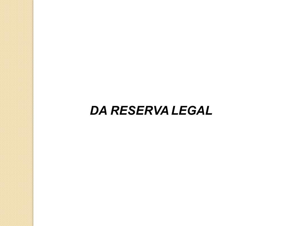 Reserva Legal Área localizada no interior de uma propriedade ou posse rural, delimitada nos termos do art.