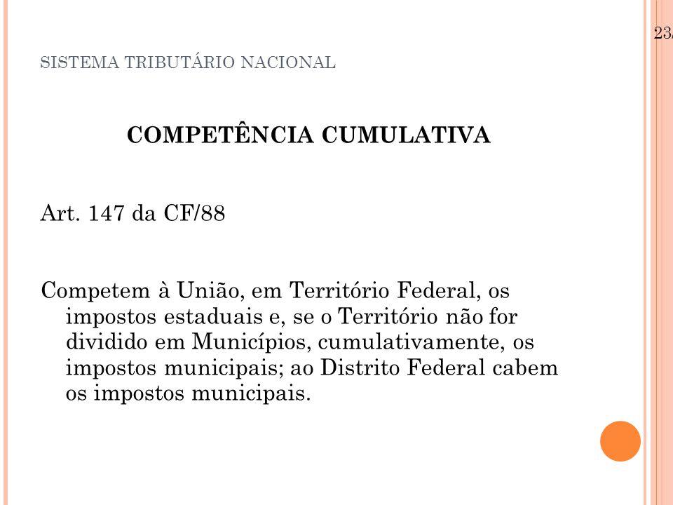 SISTEMA TRIBUTÁRIO NACIONAL COMPETÊNCIA CUMULATIVA Art.