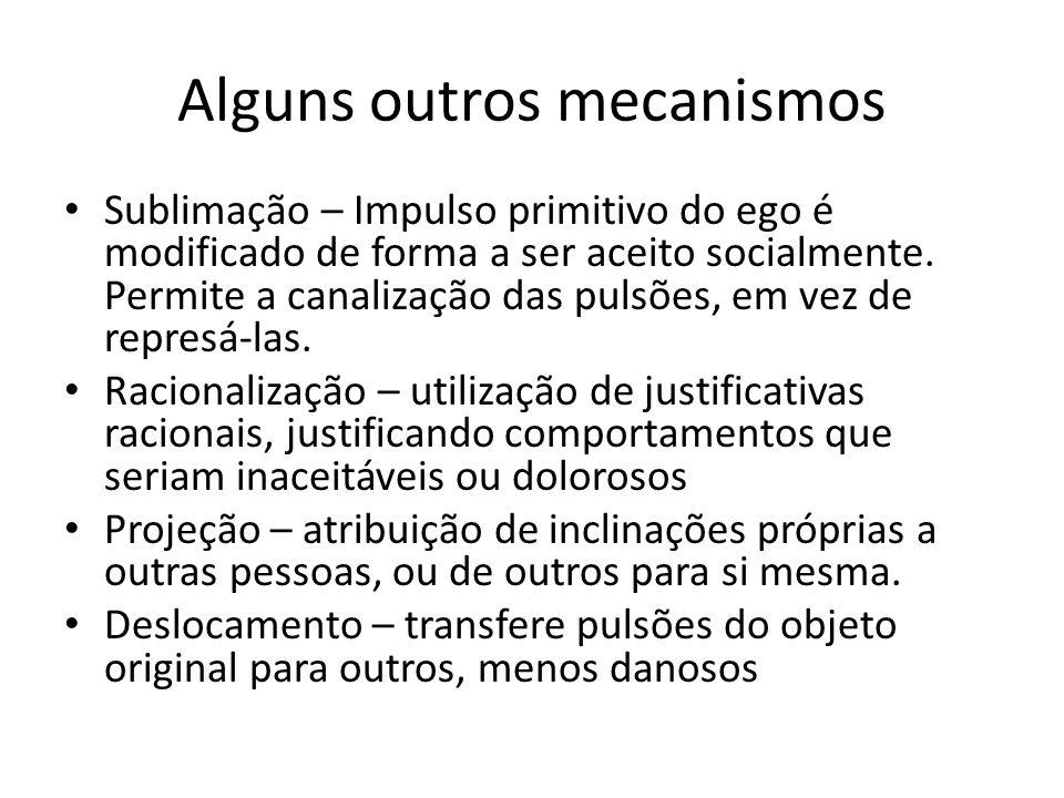 Alguns outros mecanismos Sublimação – Impulso primitivo do ego é modificado de forma a ser aceito socialmente. Permite a canalização das pulsões, em v