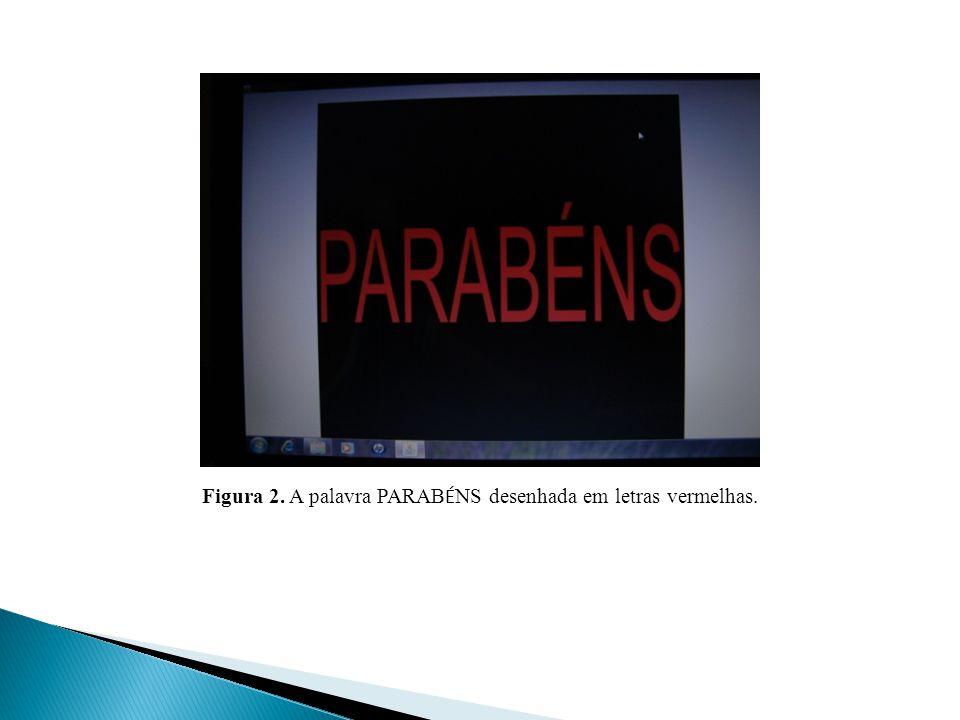 Figura 2. A palavra PARAB É NS desenhada em letras vermelhas.