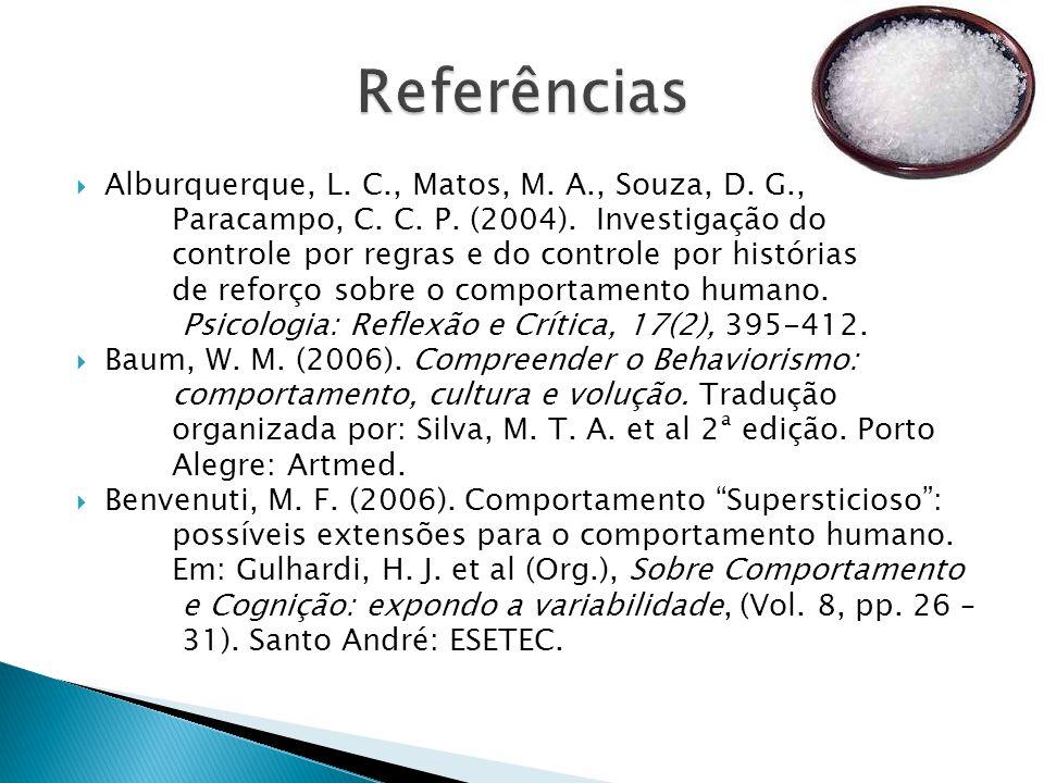 Alburquerque, L.C., Matos, M. A., Souza, D. G., Paracampo, C.