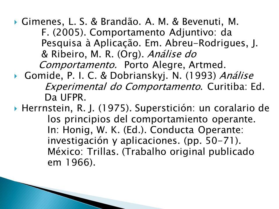 Gimenes, L.S. & Brandão. A. M. & Bevenuti, M. F. (2005).